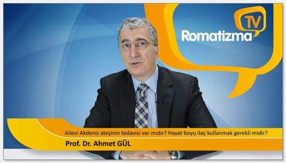 Ailevi Akdeniz ateşi hastalığının (FMF) tedavisi var mıdır? Hayat boyu ilaç kullanmak zorunda mıyım - Prof. Dr. Ahmet Gül