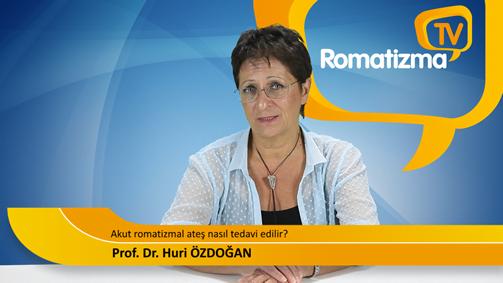 Akut romatizmal ateş nasıl tedavi edilir? - Prof. Dr. Huri Özdoğan