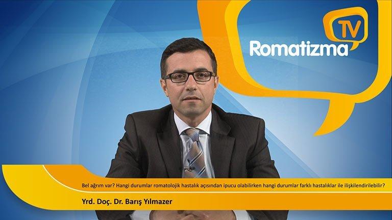 Yrd. Doç. Dr. Barış Yılmazer - Bel ağrım var? Hangi durumlar romatolojik hastalık açısından ipucu olabilirken hangi durumlar farklı hastalıklar ile ilişkilendirilebilir?