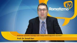 Prof. Dr. İsmail Sarı - Ankilozan spondilit hastalığı nedir? Hangi klinik bulgularla seyreder?