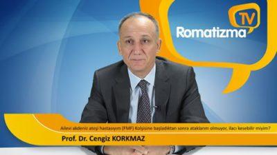 Ailevi Akdeniz ateşi (FMF) hastasıyım kolşisin başlandıktan sonra ataklarım olmuyor ilacı kesebilir miyim? - Prof. Dr. Cengiz Korkmaz