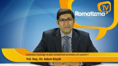 Sarkoidoz hastalığı ne gibi romatizmal sorunlara yol açabilir?