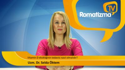 Vitamin D eksikliğinin tedavisi nasıl olmalıdır? - Uzm. Dr. Selda Öktem