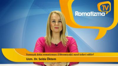 Yumuşak doku romatizması (Fibromiyalji) tedavisi - İç Hastalıkları ve Romatoloji Uzmanı Uzm. Dr. Selda Öktem