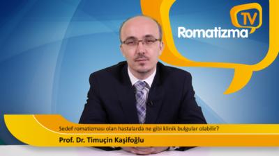 Sedef romatizması olan hastalarda ne gibi klinik bulgular olabilir? - Prof. Dr. Timuçin Kaşifoğlu