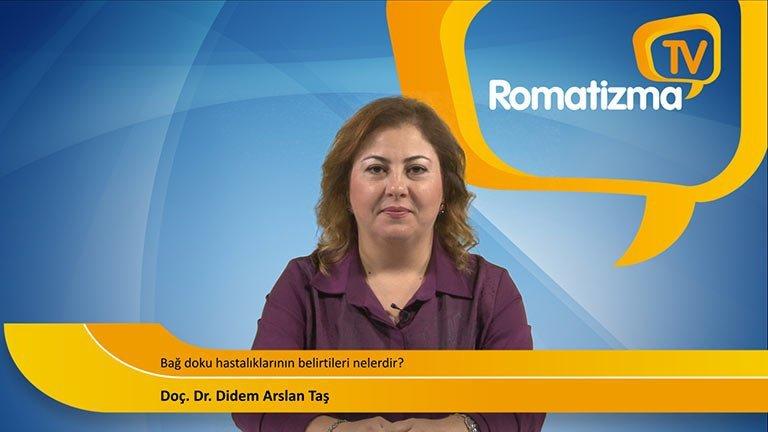 Doç. Dr. Didem Arslan Taş - Bağ doku hastalıklarının belirtileri nelerdir?