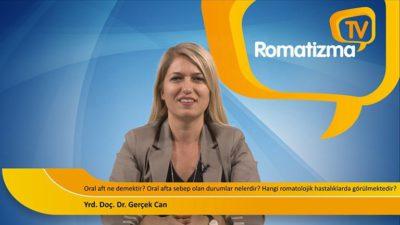 Yrd. Doç. Dr. Gerçek Can - Oral aft ne demektir? Oral afta sebep olan durumlar nelerdir? Hangi romatolojik hastalıklarda görülmektedir?