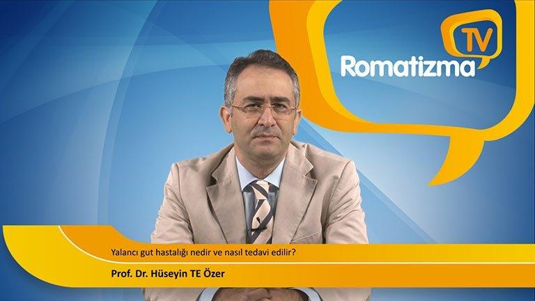 Prof. Dr. Hüseyin TE Özer Yalancı gut hastalığı nedir ve nasıl tedavi edilir?