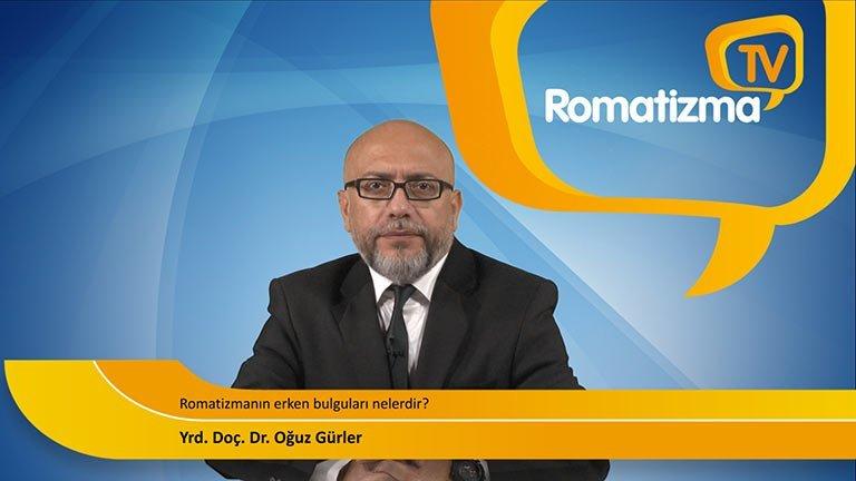 Yrd. Doç. Dr. Oğuz Gürler - Romatizmanın erken bulguları nelerdir?