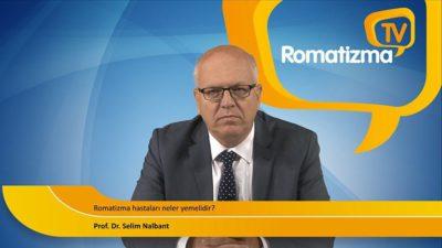 Prof. Dr. Selim Nalbant - Romatizma hastaları neler yemelidir?