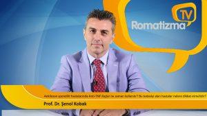 Prof. Dr. Şenol Kobak - Ankilozan spondilit hastalarında Anti-TNF ilaçlar ne zaman kullanılır? Bu tedaviyi alan hastalar nelere dikkat etmelidir?