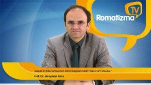 Prof. Dr. Süleyman Koca - Pulmoner hipertansiyonun klinik bulguları nedir? Nasıl tanı konulur?