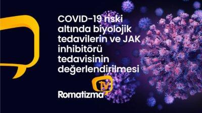 COVID-19 riski altında biyolojik tedavilerin ve JAK inhibitörü tedavisinin değerlendirilmesi