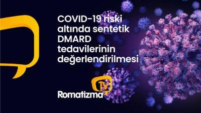 COVID-19 riski altında sentetik DMARD tedavilerinin değerlendirilmesi