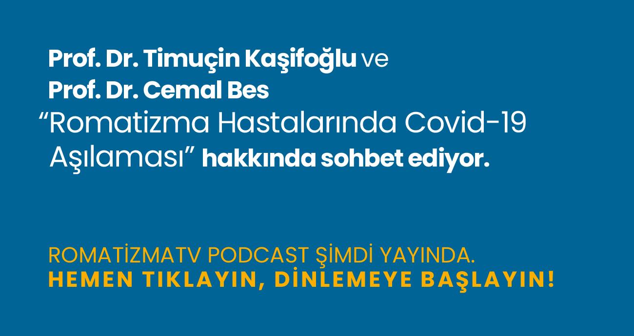 """Prof. Dr. Timuçin Kaşifoğlu ve Prof. Dr. Cemal Bes """"Romatizma Hastalarında Covid-19 Aşılaması"""" hakkında sohbet ediyor."""